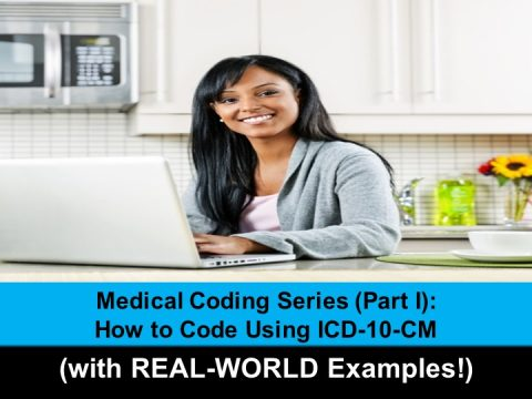 """Medical Coding Series (Part I) – How to Code Using ICD-10-CM (with REAL-WORLD Examples!)"""