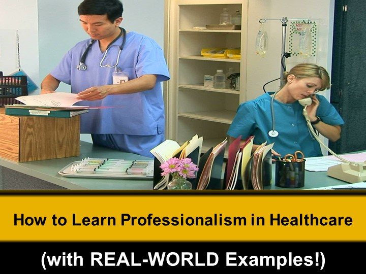 """How to Learn Professionalism in Healthcare (with REAL-WORLD Examples!)"""
