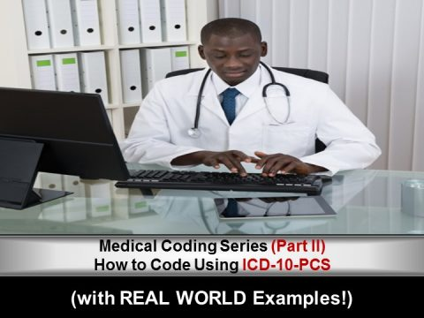 """Medical Coding Series (Part II) – How to Code Using ICD-10-PCS (with REAL-WORLD Examples!)"""